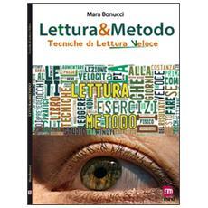 Lettura & metodo. Tecniche di lettura veloce