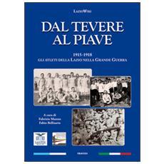 Dal Tevere al Piave. 1915-1918 gli atleti della Lazio nella grande guerra