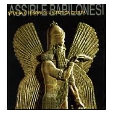 Assiri e babilonesi. Storia e tesori di un'antica civiltà