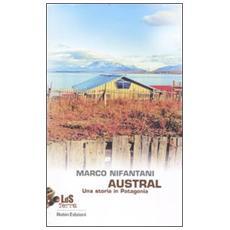 Austral. Una storia in Patagonia