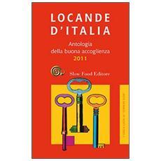 Locande d'Italia. Antologia della buona accoglienza 2011