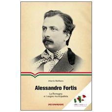 Alessandro Fortis. La Romagna e il sogno municipalista