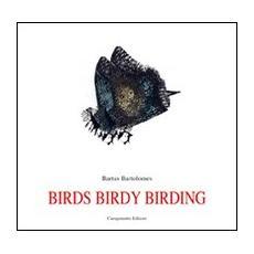 Birds birdy birding. Ediz. spagnola