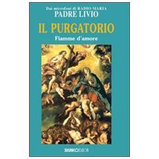 Il purgatorio. Fiamme d'amore