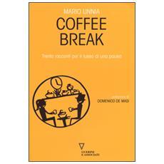 Coffee break. Trenta racconti per il lusso di una pausa
