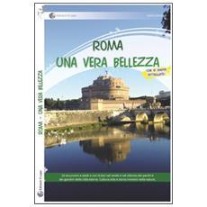 Roma. Una vera bellezza. 10 escursioni a piedi o con la bici nel verde e nel silenzio dei parchi e dei giardini della città eterna