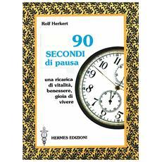 Novanta secondi di pausa. Una ricarica di vitalit�, benessere e gioia di vivere