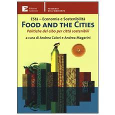 Food and the cities. Politiche del cibo per citt� sostenibili