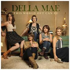 Mae Della - This World Oft Can Be