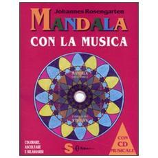 Mandala con la musica. Con CD-Audio