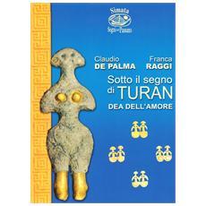 Sotto il segno di Turan, dea dell'amore