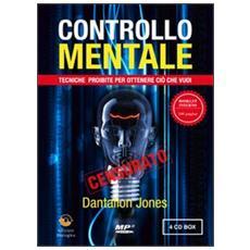 Controllo mentale. Tecniche proibite per ottenere ciò che vuoi. Con 4 CD Audio formato MP3
