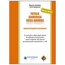 Tutela giuridica degli animali. Aspetti sostanziali e procedurali
