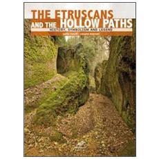 Gli etruschi e le vie cave. Storia, simbologia e leggenda. Ediz. inglese