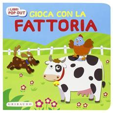Gioca Con Gli Animali Della Fattoria (Libro Pop-Up)