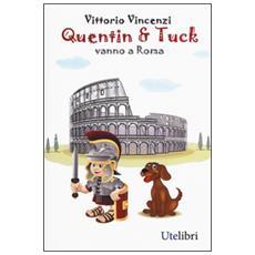 Quentin & Tuck vanno a Roma