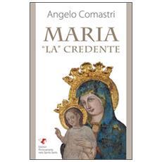 Maria «La» credente