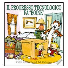 Progresso tecnologico fa �boink�. Calvin & Hobbes (Il)