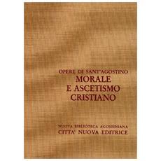 Opera omnia. Vol. 7/2: Morale e ascetismo cristiano.