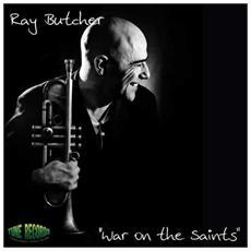 Ray Butcher - War On The Saints