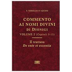 Commento ai nomi divini di Dionigi. Vol. 2