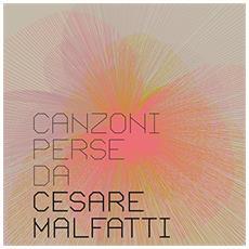 Cesare Malfatti - Canzoni Perse