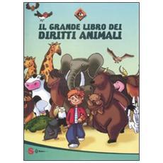 Il grande libro dei diritti animali