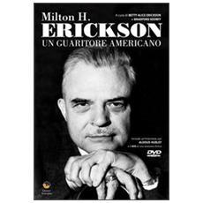 Milton H. Erickson. Un guaritore americano. Con DVD
