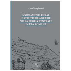 Insediamenti rurali e strutture agrarie nella Puglia centrale in età romana