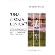 «Una storia etnica? » Capitale culturale e performance etnica nella letteratura degli Stati Uniti