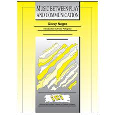 Music between. Play and communication