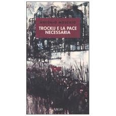 Trockij e la pace necessaria. 1918: la socialdemocrazia e la tragedia russa