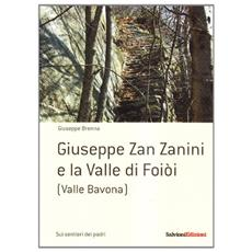 Giuseppe Zan Zanini e la Valle di Foiòi