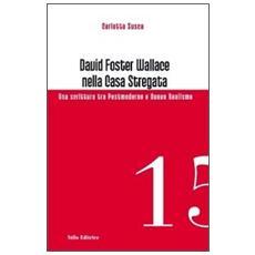 David Foster Wallace nella Casa stregata. Una scrittura tra postmoderno e nuovo realismo