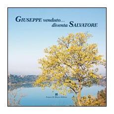Giuseppe venduto. . . diventa Salvatore