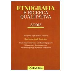 Etnografia e ricerca qualitativa (2013) . Vol. 2