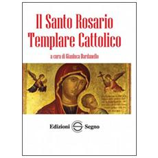 Il santo rosario templare cattolico