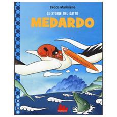 Le storie del gatto Medardo. Ediz. illustrata