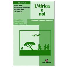 L'Africa e noi. Economia, giustizia, solidarietà