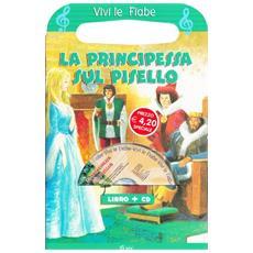 La principessa sul pisello. Con CD-ROM