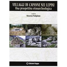I villaggi di capanne nei Lepini. Una prospettiva etnoarcheologica. Con DVD