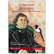 Rossini. Piano pianissimo, forte fortissimo