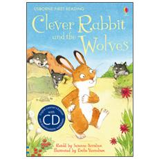 Clever Rabbit and the wolves. Con CD Audio