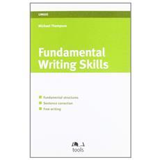 Fundamental writing skills. Ediz. italiana e inglese
