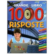 Il grande libro delle 1000 risposte. Ediz. illustrata