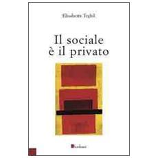 Il sociale è il privato