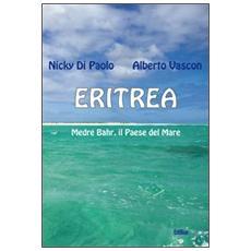 Eritrea. Medre Bahr, il paese del mare