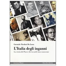 L'Italia degli inganni. La storia del Paese che in molti non conoscono