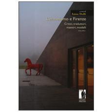 Ermetismo e Firenze (L') . Vol. 1: Critici, traduttori, maestri, modelli.