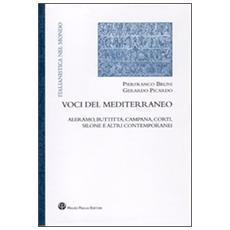 Voci del Mediterraneo. Aleramo, Buttitta, Campana, Corti, Silone e altri contemporanei
